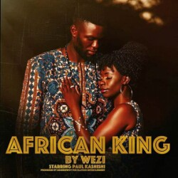 Wezi – African King | Video +Mp3