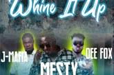 Mesty Ft. J-Mafia X Dee Fox – Whine It Up (Prod. I-Pro)