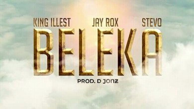 Photo of King illest ft. Jay Rox & Stevo – Beleka | Out Soon