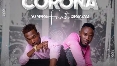 Photo of Yo Maps ft Dipsy Zam – Lockdown Corona