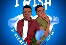 P Stereo ft. Jah Boy - I Wish