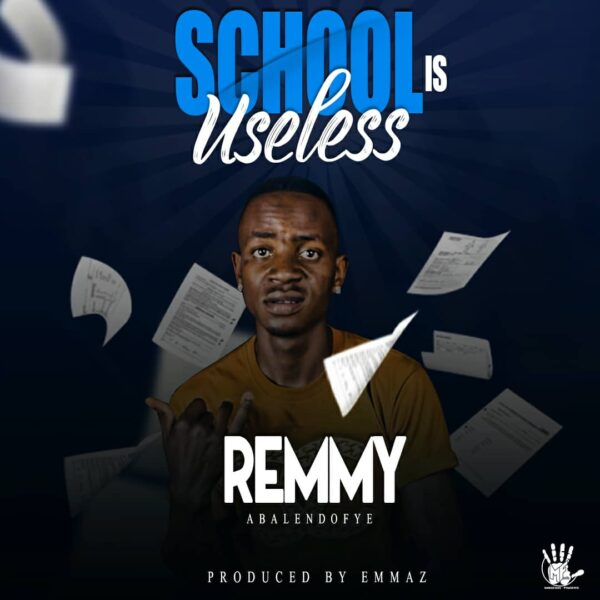 Remmy Abalendofye - School Is Useless (Prod.Emmaz)