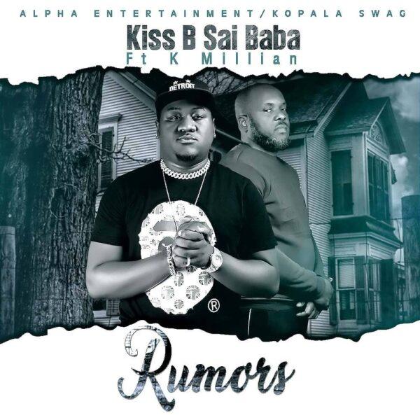 Kiss B Sai Baba ft. K'Millian – Rumors