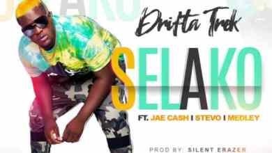 Drifta Trek ft. Jae Cash, Stevo & Medley – Selako