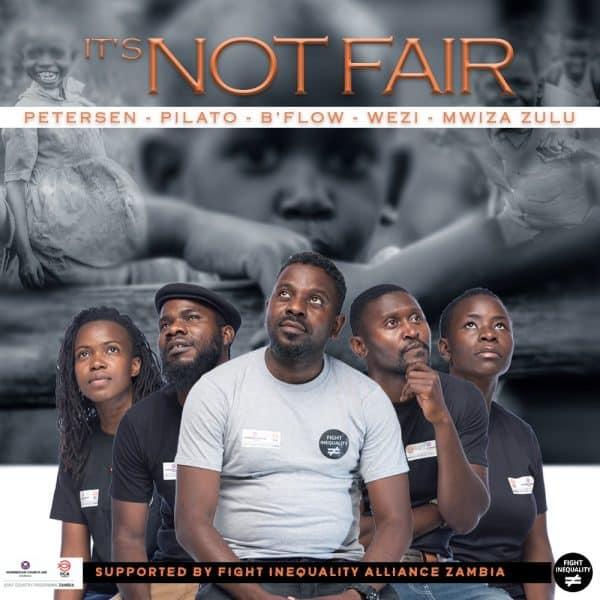 Petersen, Pilato, B Flow, Wezi & Mwiza Zulu – It's Not Fair
