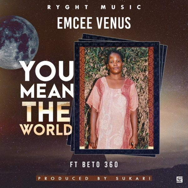 Emcee Venus ft Beto 360 - You Mean The World