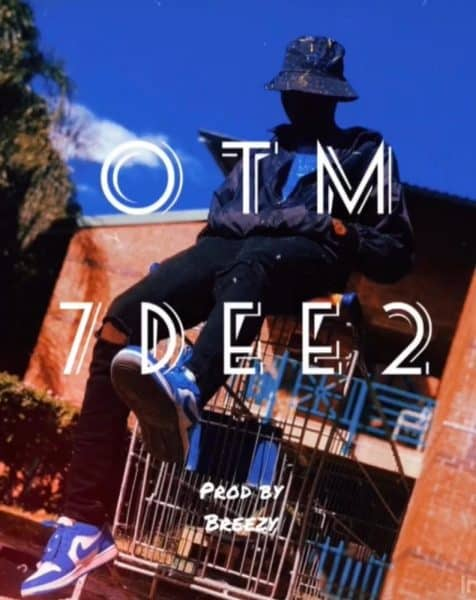 7dee2 - OTM (Prod. Breezy)