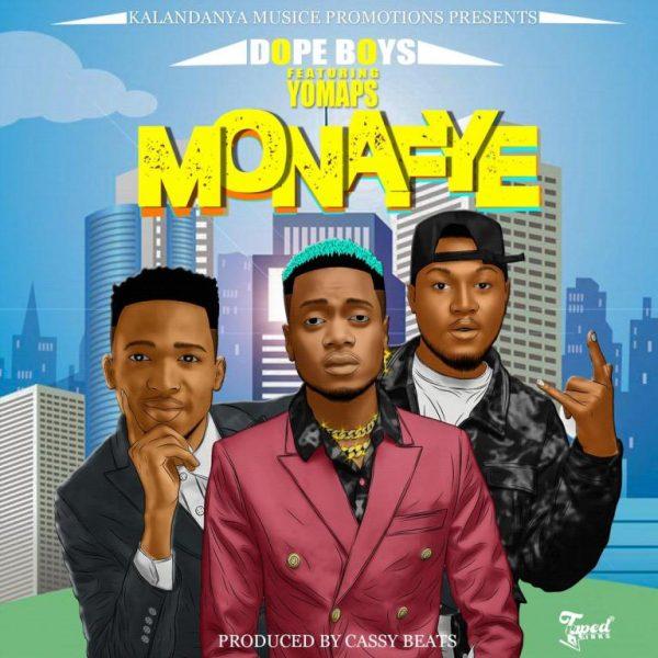 Dope Boys ft. Yo Maps - Monafye Mp3 Download