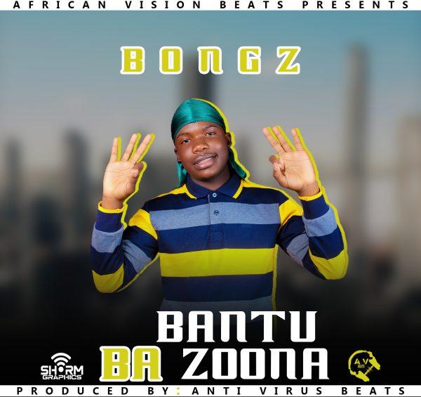 Bongz - Bantu Bazoona
