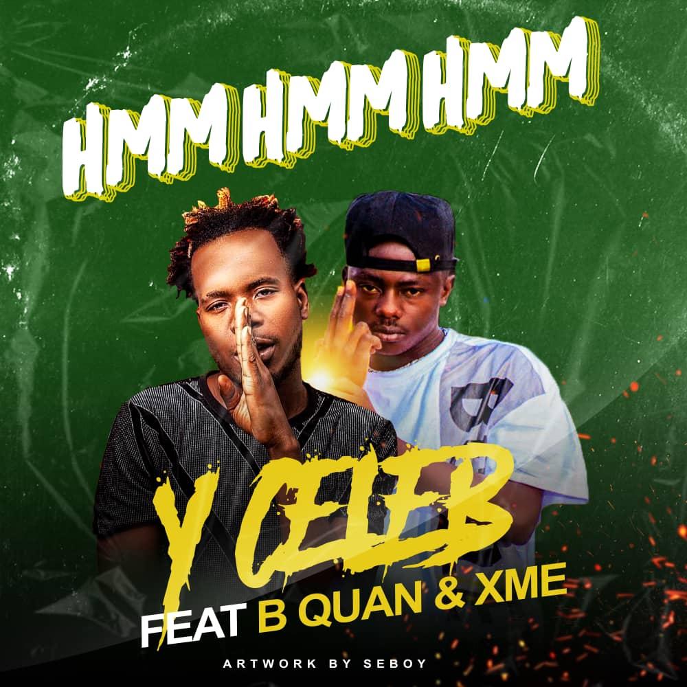 Y Celeb ft. B Quan, XME - Hmmm!