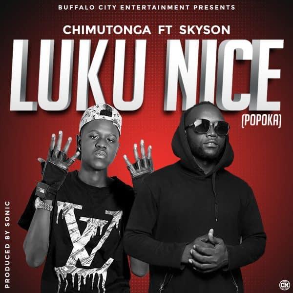 ChimuTonga ft. Skyson - Luku Nice (Popoka)