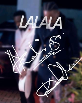 "Namadingo - Lalala (ft. Tay Grin) ""Mp3 Download"""