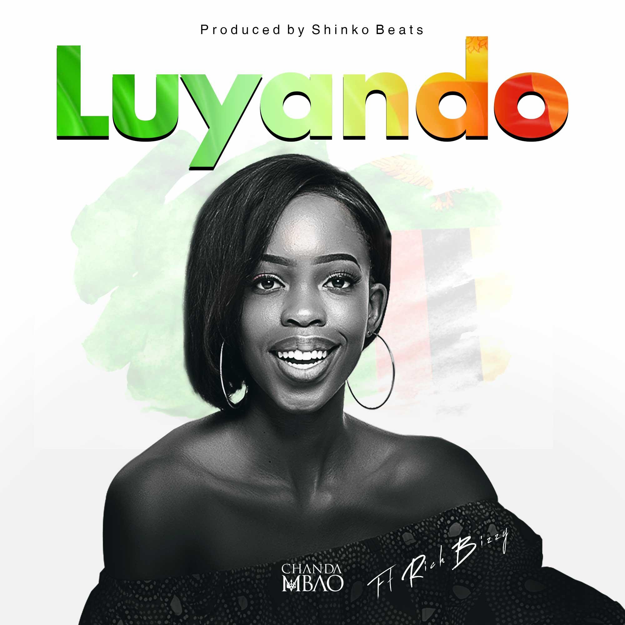 "Chanda Mbao ft. Rich Bizzy - Luyando ""Mp3 Download"""