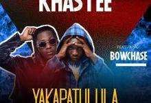 Khastee ft Bow Chase - Yakapatulula