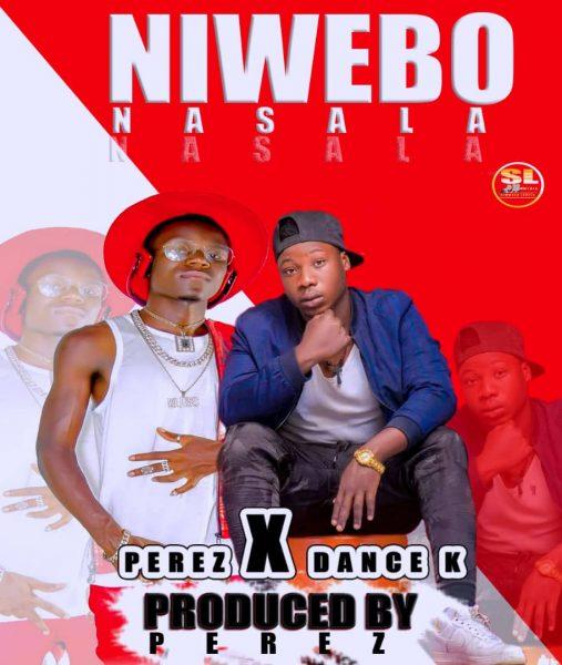 Perez X Dance K - Niwebo Nasala