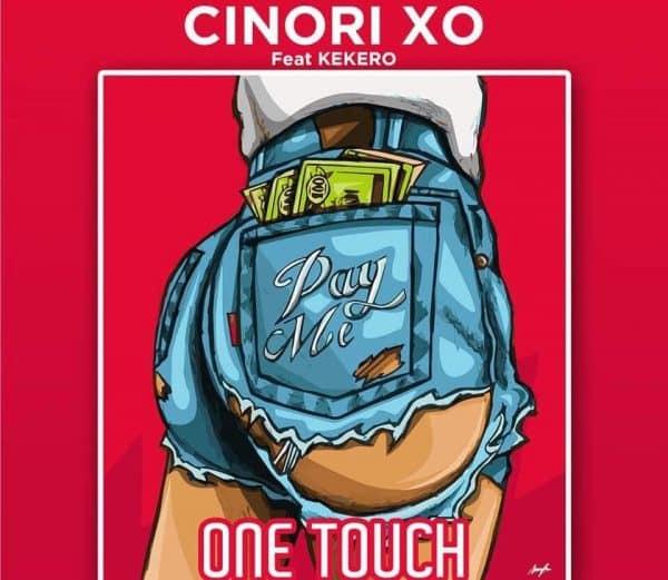 Cinori XO Ft. Kekero – One Touch