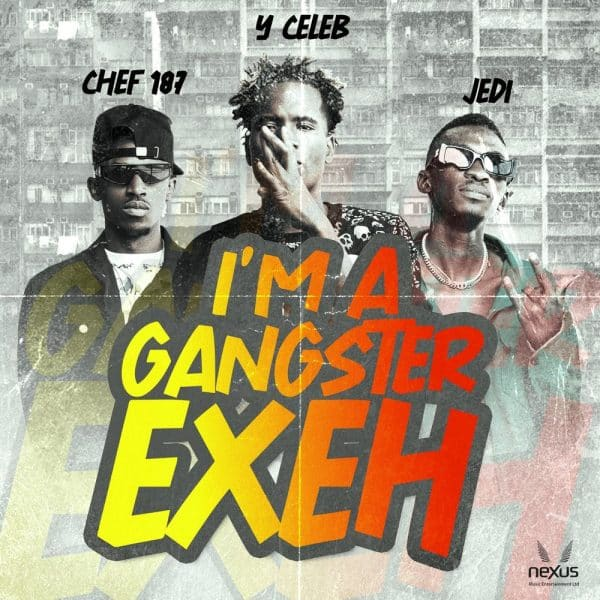 Y-Celeb ft. Chef 187 – Am A Gangster Exeh Mp3 Download