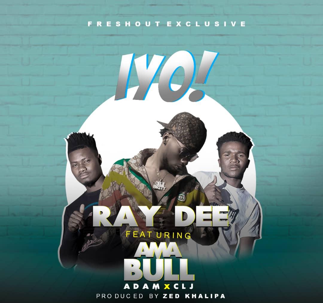 Ray Dee ft Ama Bull - Iyo Mp3 Download