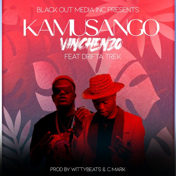 Vinchenzo ft. Drifta Trek - Kamusango Mp3 Download