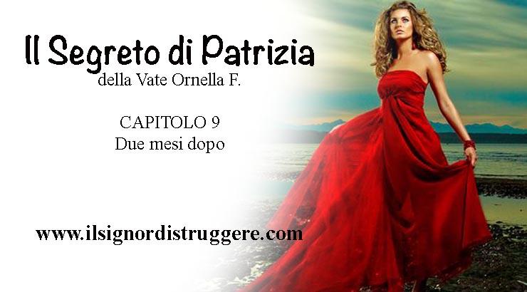 """Il SEGRETO DI PATRIZIA CAP 9 – """"Due mesi dopo"""""""
