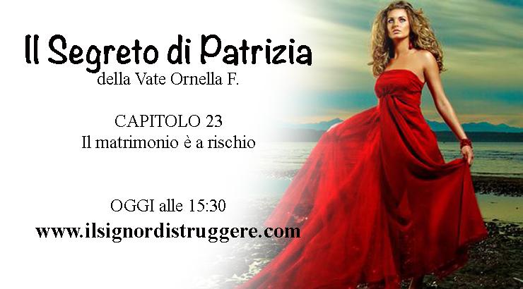 """IL SEGRETO DI PATRIZIA CAP 23 – """"Il matrimonio è a rischio"""""""