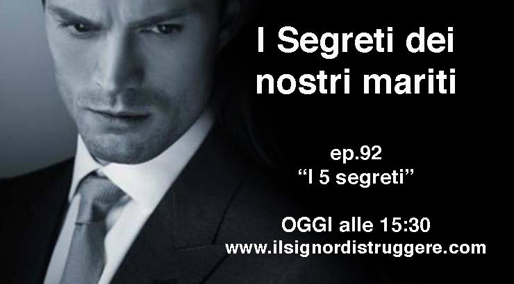 """I SEGRETI DEI NOSTRI MARITI ep 92 – """"I 5 segreti"""""""