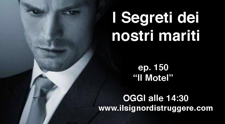 "I SEGRETI DEI NOSTRI MARITI ep 150 – ""Il Motel"""