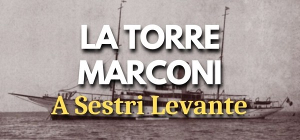 Sestri Levante, torre Marconi