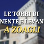 Zoagli, Torre di Levante e torre di Ponente