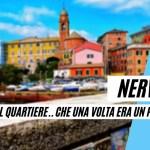 Genova Nervi: la Storia del quartiere, un tempo paese