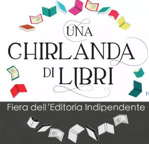 Una ghirlanda di libri, la fiera dell'editoria indipendente e noi ci saremo