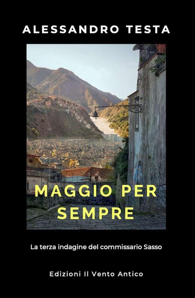In uscita oggi Maggio per sempre, il nuovo romanzo di Alessandro Testa