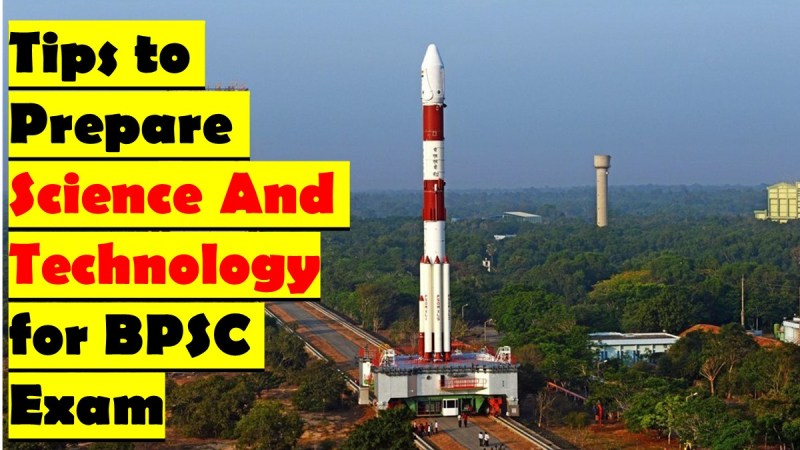 Tips to prepare Science and Technology for BPSC Exam for Non-science background Students