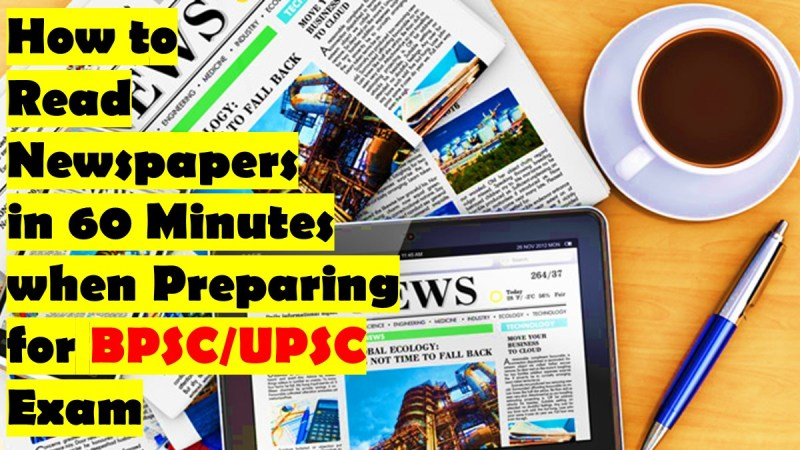 How to  Read Newspapers  in 60 Minutes when Preparing for BPSC/UPSC  Exam