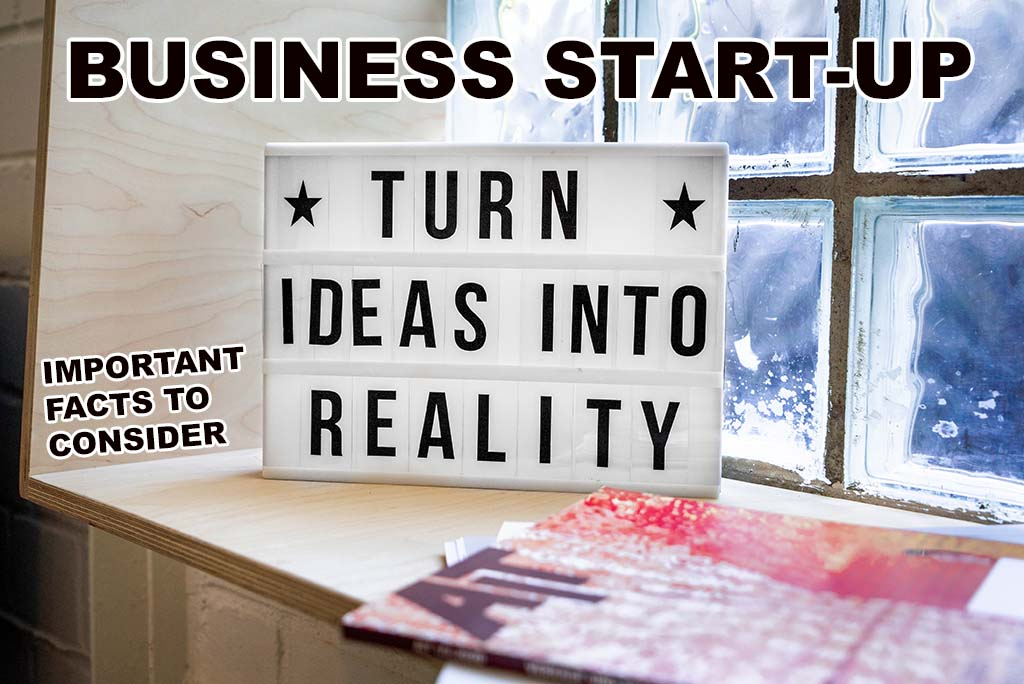 IMPORTANT FACTS TO CONSIDER STARTING UP A BUSINESS