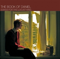 Songs for the Locust King / The Book of Daniel
