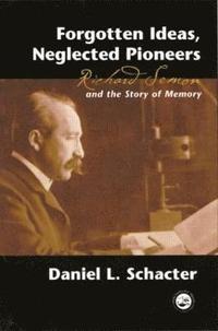 Forgotten Ideas, Neglected Pioneers - Daniel L Schacter ...