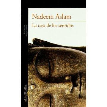 Libro La Casa De Los Sentidos (alfaguara Literaturas), Nadeem ...