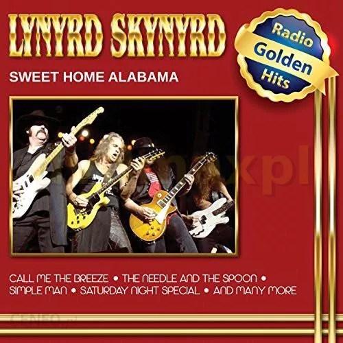 A young woman who's reinvented herself as a new york … Plyta Kompaktowa Lynyrd Skynyrd Sweet Home Alabama Cd Ceny I Opinie Ceneo Pl