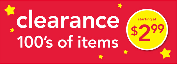 Clearance 100's of items. Starting at $2.99.