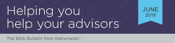 Banner Image | Helping you help your advisors | The BGA Bulletin from Nationwide