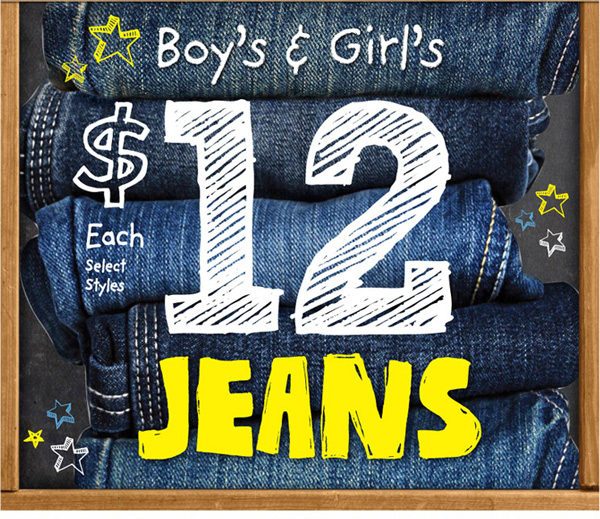 $12 Jeans Boy's and Girl's Select Styles Going on Now!