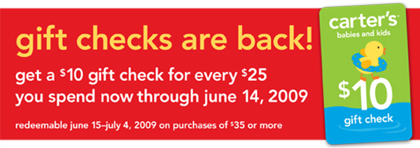 gift checks are back! get a $10 gift check for every $25 you spend now through june 14, 2009. redeemable june 15-july 4, 2009 on purchases of $35 or more.