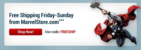 Free Shipping Friday-Sunday from MarvelStore.com