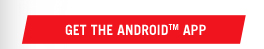 Get the Android™ App