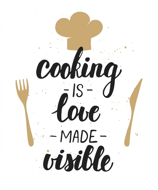 Download Cooking is love made visible, lettering. | Premium Vector