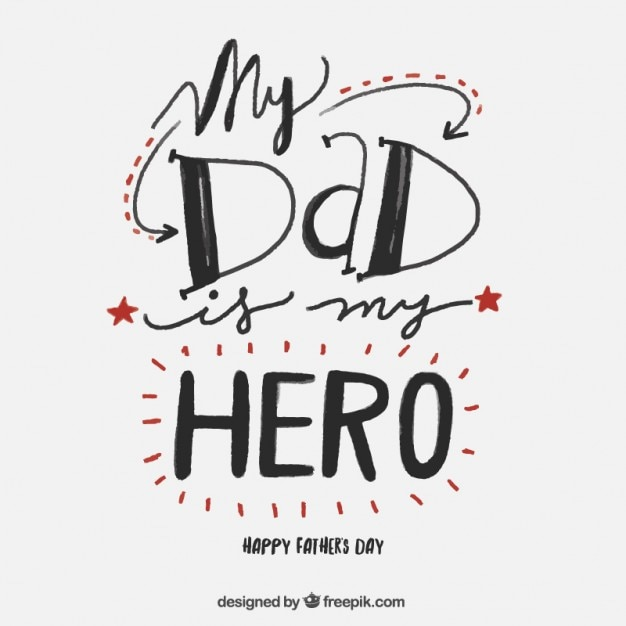 Cute father's day lettering Premium Vector - My Dad is my Hero
