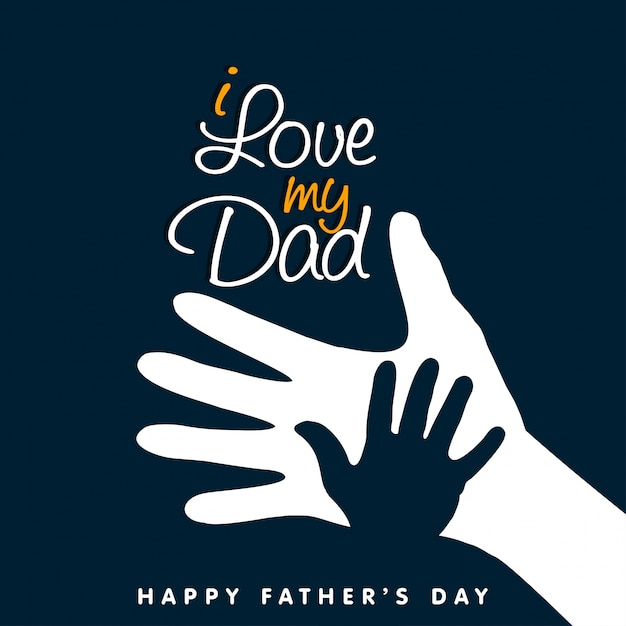 Father's Day I Love My Dad message - Father and Child Hands Free Vector