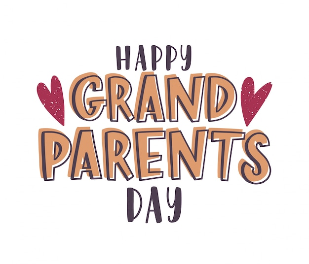 Premium Vector Happy Grandparents Day Message Handwritten With Elegant Font And Decorated By Hearts