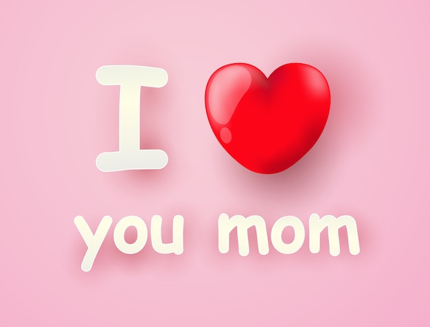 Download I love you mom with heart Vector | Premium Download